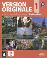 Version originale 1, A1 / a French course for English speakers : student's book, Volume 1, Niveau A1 du CECRL : livre de l'élève : version anglaise