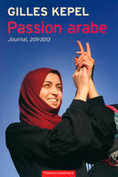 Passion arabe, Journal, 2011-2013