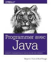 Programmer avec Java - Concepts fondamentaux et mise en oeuvre par l'exemple - collection O'Reilly, collection O'Reilly
