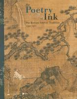 The poetry of ink (anglais), the Korean literati tradition, 1392-1910