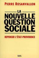 La nouvelle question sociale, repenser l'Etat-providence