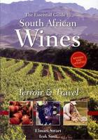 The Essential Guide to South African Wines, Terroir & Travel (Second Edition)