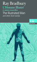 L'Homme Illustré et autres nouvelles/The Illustrated Man and other short stories