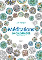 Méditations, 60 coloriages anti-stress
