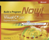 Microsoft® Visual C#® 2005 Express Edition: Build a Program Now!, Build a Program Now!