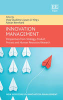 INNOVATION MANAGEMENT: PERSPECTIVES FROM STRATEGY, PRODUCT, PROCESS AND HUMAN RESOURCES RESEARCH