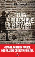 Foot - La machine à broyer