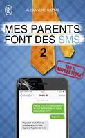 Mes parents font des SMS (Tome 2)