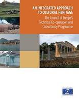 An integrated approach to cultural heritage, The Council of Europe's Technical Co-operation and Consultancy Programme