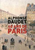40 ANS DE PARIS - 1857-1897, 1857-1897