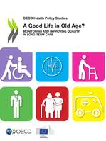 A Good Life in Old Age?, Monitoring and Improving Quality in Long-term Care