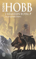 L'assassin royal., 7, Le prophète blanc, L'assassin royal