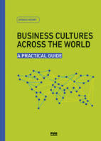 BUSINESS CULTURES ACROSS THE WORLD - A PRACTICAL GUIDE