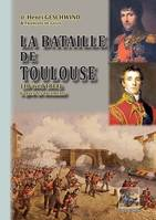 La bataille de Toulouse (10 avril 1814), d'après les documents