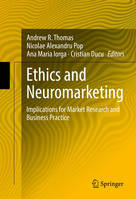 ETHICS AND NEUROMARKETING: IMPLICATIONS FOR MARKET RESEARCH AND BUSINESS PRACTICE