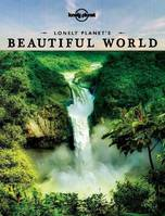 Lonely Planet's Beautiful World 1ed - Anglais