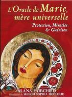 L'oracle de Marie, mère universelle / protection, miracles & guérison