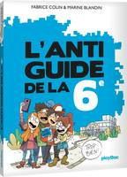 L'anti-guide de la 6e - édition 2017