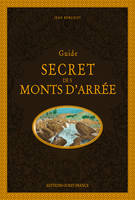 GUIDE SECRET DES MONTS D'ARREE