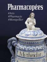 Pharmacopées, Arts, pharmacie, montpellier