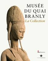 MUSEE DU QUAI BRANLY : LA COLLECTION