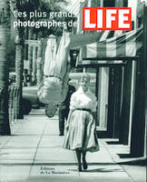 PLUS GRANDS PHOTOGRAPHES DE LIFE (LES)