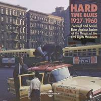 Hard Time Blues  -  Political And Social Blues Against Racism At The Origin Of The Civil Rights Move
