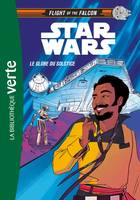 Star wars, flight of the Falcon, 1, Star Wars : Flight of the Falcon 01 - Le Globe du Solstice
