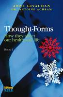 Thought-Forms - Book 1, How they affect our health and life