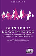 Repenser le commerce, Vers une perspective socio-culturelle de la distribution