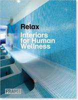 RELAX INTERIORS FOR HUMAN WELLNESS