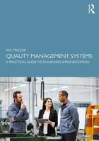 QUALITY MANAGEMENT SYSTEMS: A PRACTICAL GUIDE TO STANDARDS IMPLEMENTATION (1ST ED.)