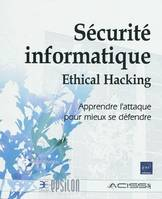 SECURITE INFORMATIQUE : ETHICAL HACKING, ethical hacking