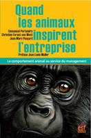 Quand les animaux inspirent l'entreprise / le comportement animal au service du management