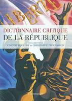 LE DICTIONNAIRE CRITIQUE DE LA REPUBLIQUE