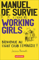 Manuel de survie à l'usage des working girls / bienvenue au Fight Club féministe !