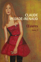 Oeuvres / Claude Pujade-Renaud, Tome 1, OEUVRES T01