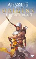 Assassin's Creed : Assassin's Creed Origins: Le serment du désert