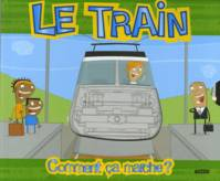 LE TRAIN COMMENT CA MARCHE ?