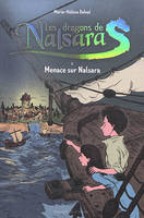 Les dragons de Nalsara compilation, Tome 02, Menace sur Nalsara