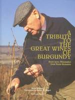 A tribute to the great wines of Burgundy, Henri Jayer, winemaker from Vosne-Romanée - Jacky Rigaux (English Version)