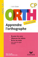 ORTH - Apprendre l'Orthographe CP édition 2008