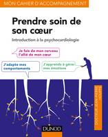 Prendre soin de son coeur - Introduction à la psychocardiologie, Introduction à la psychocardiologie