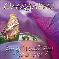 Offrances best of Michel pépé 2008 2015