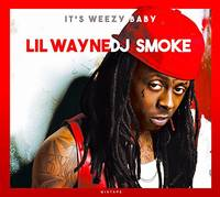 It's Weezy Baby - The Lil Wayne Mixtape
