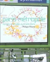 PARIS METROPOLE, FORMES ET ECHELLES DU GRAND PARIS