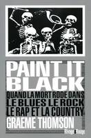 Paint It Black, quand la mort rôde dans le rock, le blues, le rap et la country
