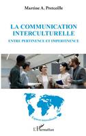 La communication interculturelle, entre pertinence et impertinence, Entre pertinence et impertinence