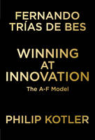 WINNING AT INNOVATION: THE A-TO-F MODEL (2011)