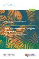 Urban Metabolism and Ecological Management:, Vision, tools, practices and beyond